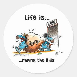 La vida es cuentas que pagan pegatina redonda