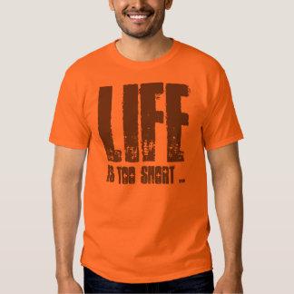 La vida es demasiado corta. ¡A menos que sea una Camisas