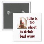 La vida es demasiado corta beber el mún vino #2 pins