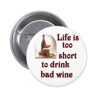 La vida es demasiado corta beber el mún vino #2 pin redondo de 2 pulgadas