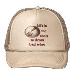 La vida es demasiado corta beber el mún vino #3 gorros