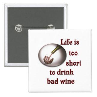 La vida es demasiado corta beber el mún vino #3 pin cuadrado
