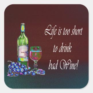 ¡La vida es demasiado corta beber el mún vino! Colcomanias Cuadradases