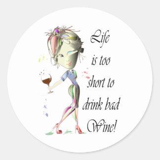 ¡La vida es demasiado corta beber el mún vino! Etiqueta Redonda
