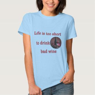 La vida es demasiado corta beber el mún vino playeras