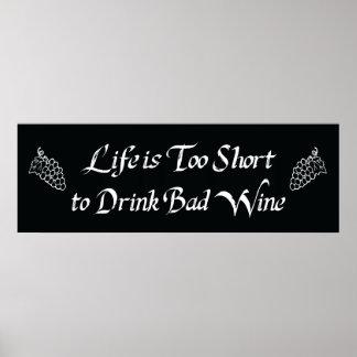 La vida es demasiado corta beber el mún vino póster