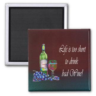 ¡La vida es demasiado corta beber el mún vino! Reg Imanes Para Frigoríficos