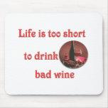 La vida es demasiado corta beber el mún vino alfombrilla de ratones