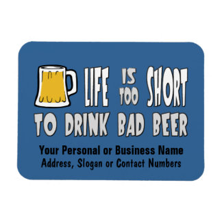 La vida es demasiado corta beber la mala cerveza iman rectangular