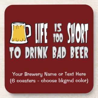 La vida es demasiado corta beber la mala cerveza posavasos de bebidas