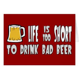 La vida es demasiado corta beber la mala cerveza felicitaciones