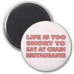 La vida es demasiado corta comer en los restaurant imanes
