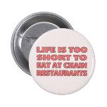 La vida es demasiado corta comer en los restaurant pin