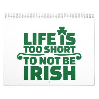 La vida es demasiado corta no ser irlandesa calendario