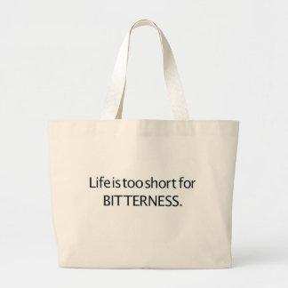 La vida es demasiado corta para la amargura bolsa tela grande