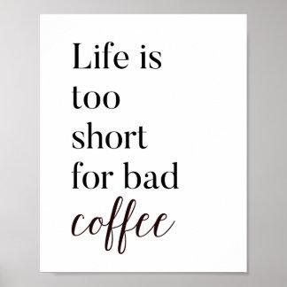 La vida es demasiado corta para la mala impresión póster