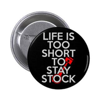 La vida es demasiado corta permanecer la acción pin redondo de 2 pulgadas