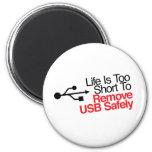La vida es demasiado corta quitar USB con segurida Imán De Frigorifico