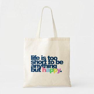 La vida es demasiado corta ser todo menos feliz bolsas lienzo