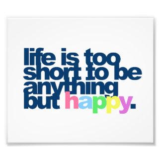 La vida es demasiado corta ser todo menos feliz fotografía