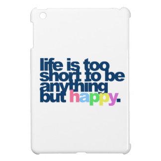 La vida es demasiado corta ser todo menos feliz iPad mini coberturas