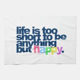 La vida es demasiado corta ser todo menos feliz toallas de mano
