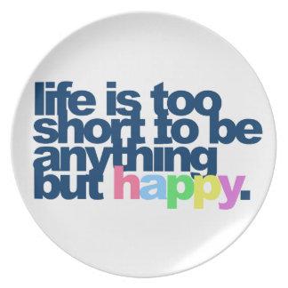 La vida es demasiado corta ser todo menos feliz platos de comidas