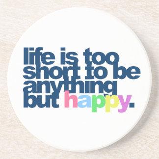 La vida es demasiado corta ser todo menos feliz posavasos cerveza