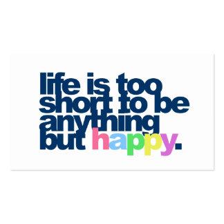 La vida es demasiado corta ser todo menos feliz tarjetas de visita