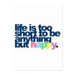La vida es demasiado corta ser todo menos feliz tarjeta postal