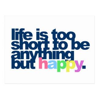 La vida es demasiado corta ser todo menos feliz postales