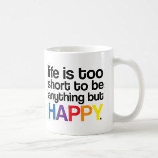 La vida es demasiado corta ser todo menos taza FEL