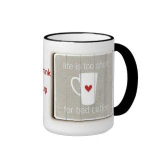 La vida es demasiado corta taza de café
