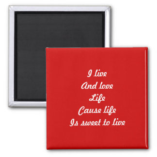 La vida es dulce es dulce a la vida imán cuadrado