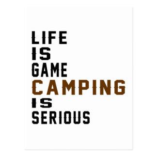 La vida es el acampar del juego es seria postal