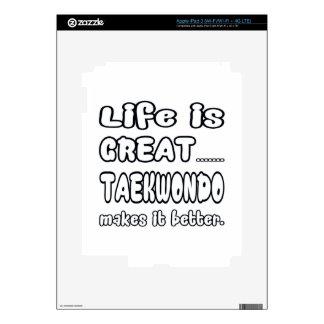 La vida es el gran Taekwondo lo hace mejor iPad 3 Pegatina Skin