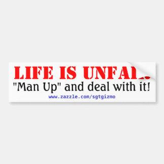 La vida es injusta pegatina de parachoque