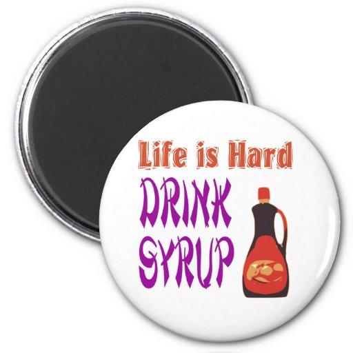 La vida es jarabe de la bebida dura imán para frigorifico