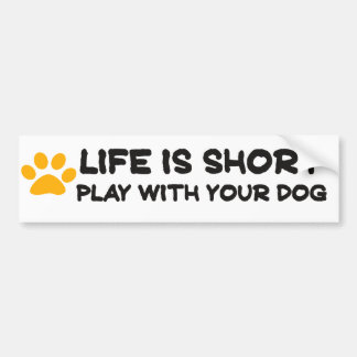 La vida es juego corto con su perro pegatina para coche