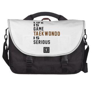 La vida es juego el Taekwondo es seria Bolsas De Portatil