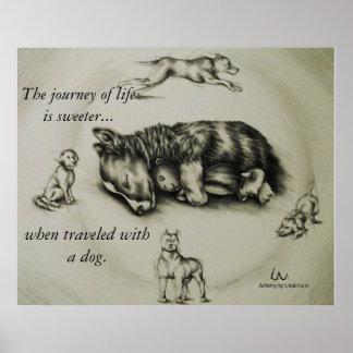 La vida es más dulce con un perro - persiga el póster