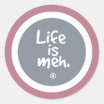La vida es Meh Etiquetas Redondas