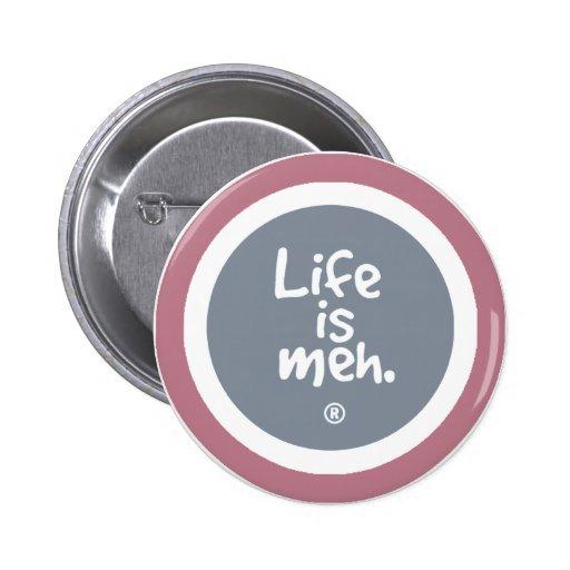 La vida es Meh Pins