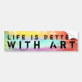 La vida es mejor con arte etiqueta de parachoque