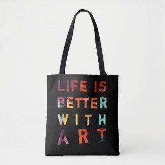 La vida es mejor con el texto colorido del arte bolsa de tela