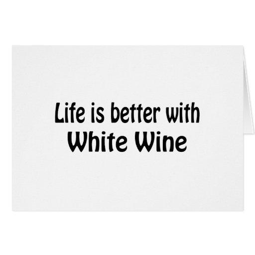 La vida es mejor con el vino blanco tarjeta de felicitación