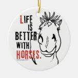 La vida es mejor con los caballos ornato