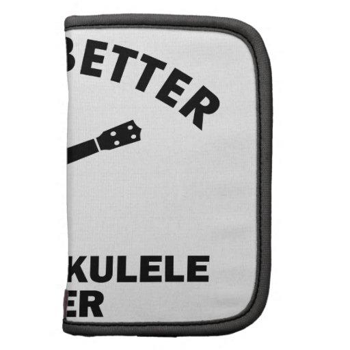 La vida es mejor con los jugadores del ukulele planificadores
