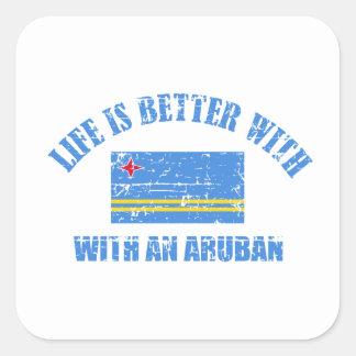 La vida es mejor con un ARUBAN Pegatina Cuadrada