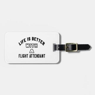 La vida es mejor con un asistente de vuelo etiquetas de maletas